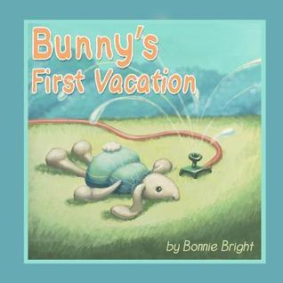 Bunnys First Vacation Bonnie Bright