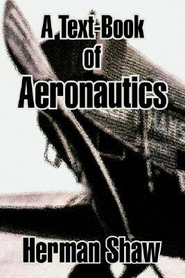 A Text-Book of Aeronautics  by  Herman Shaw