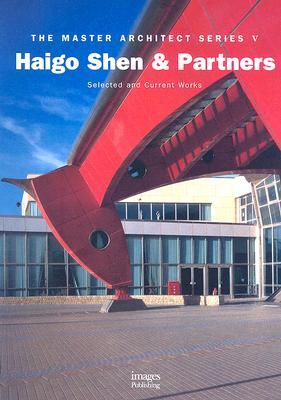 Haigo Shen & Partners: Selected and Current Works  by  Images Publishing