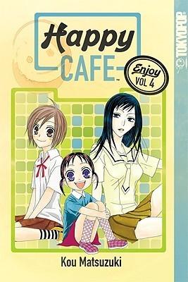 Happy Cafe, Volume 4  by  Kou Matsuzuki