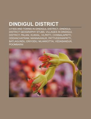 Dindigul District: Cities and Towns in Dindigul District, Dindigul District Geography Stubs, Villages in Dindigul District, Palani, Kukka Source Wikipedia