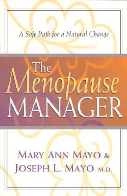 The Menopause Manager: A Safe Path for a Natural Change  by  Mary Ann Mayo