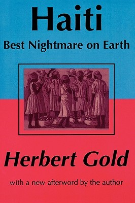 Haiti: Best Nightmare on Earth  by  Herbert Gold