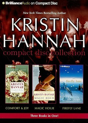 Comfort and Joy / Magic Hour / Firefly Lane  by  Kristin Hannah