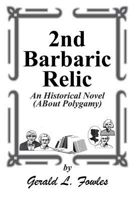 2nd Barbaric Relic Gerald L. Fowles