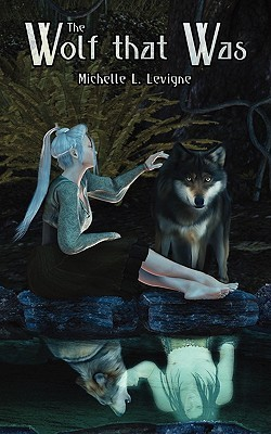 The Wolf That Was  by  Michelle L. Levigne