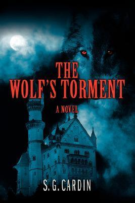 The Wolfs Torment  by  S.G. Cardin