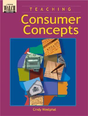 Teaching Consumer Concepts  by  Cindy Westphal