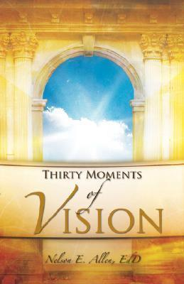 Thirty Moments of Vision Nelson Allen