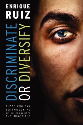 Discriminate or Diversify Enrique Ruiz