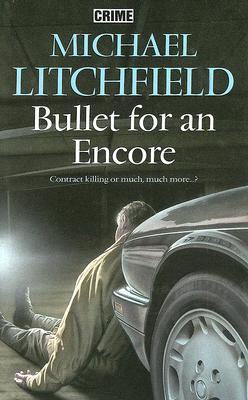 Bullet for an Encore  by  Michael Litchfield