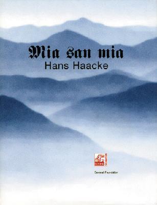 Hans Haacke: Mia San Mia  by  Christian Kravagna
