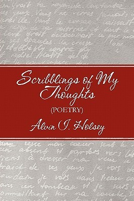 Scribblings Of My Thoughts: Alvin I. Holsey