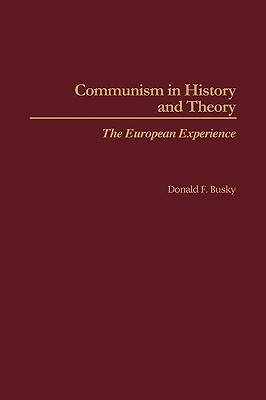 Communism in History and Theory: Asia, Africa and the Americas Donald F. Busky