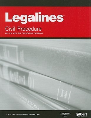 Legalines Civil Procedure: For Use with the Friedenthal Casebook  by  Gloria A. Aluise