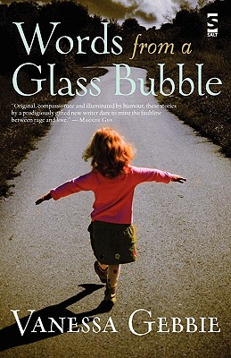 Words from a Glass Bubble  by  Vanessa Gebbie