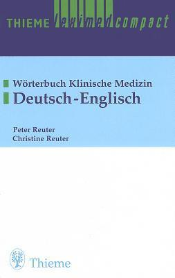 Thieme Leximed Compact English - German: Medical Dictionary  by  Peter Reuter