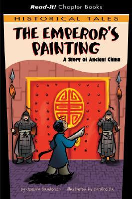 The Emperors Painting: A Story Of Ancient China (Read It! Chapter Books)  by  Jessica S. Gunderson
