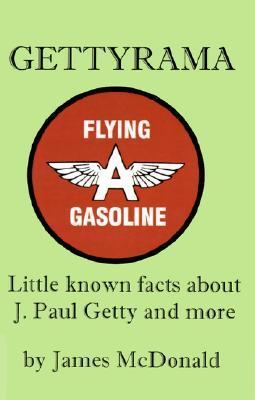 Gettyrama: Little Known Facts about J. Paul Getty and More James   McDonald