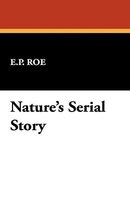 Natures Serial Story  by  E.P. Roe