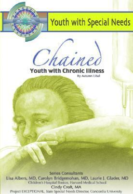 Chained: Youth with Chronic Disorders  by  Autumn Libal