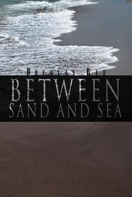 Between Sand and Sea  by  Douglas Rue