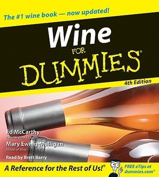Wine for Dummies 4th Edition  by  Ed McCarthy