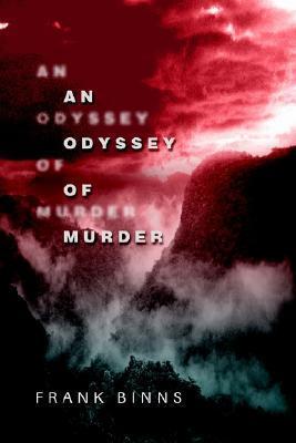 An Odyssey of Murder Frank Binns