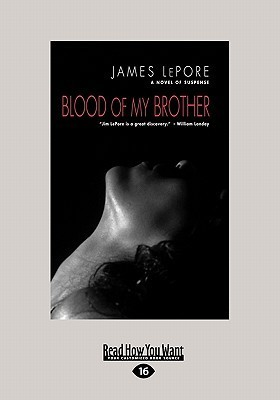 Blood of My Brother (Large Print 16pt) James LePore