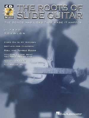 The Roots of Slide Guitar [With] Fred Sokolow