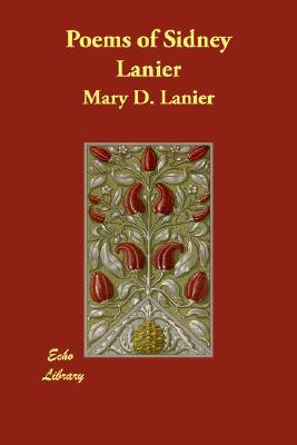 Poems Of Sidney Lanier  by  Mary D. Lanier