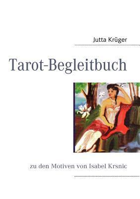 Tarot-Begleitbuch: zu den Motiven von Isabel Krsnic Jutta Kr Ger