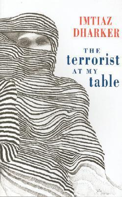 The Terrorist at My Table  by  Imtiaz Dharker