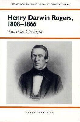 Henry Darwin Rogers, 1808–1866: American Geologist  by  Patsy Gerstner