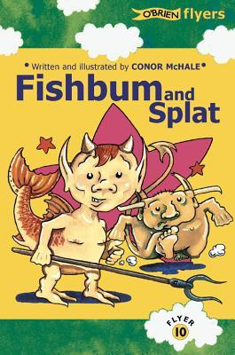 Fishbum and Splat Connor McHale