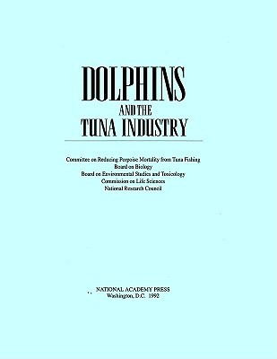Dolphins and the Tuna Industry Committee on Reducing Porpoise Mortality