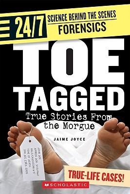 Toe Tagged: True Stories From The Morgue  by  Jaime Joyce