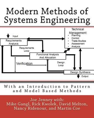 Modern Methods of Systems Engineering: With an Introduction to Pattern and Model Based Methods  by  Joe Jenney