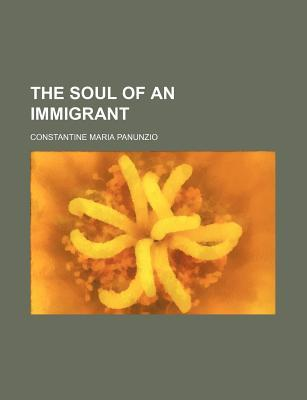 The Soul of an Immigrant Volume 3  by  Constantine Maria Panunzio