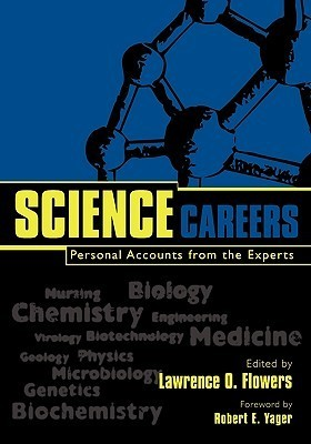Science Careers: Personal Accounts from the Experts Lawrence O. Flowers