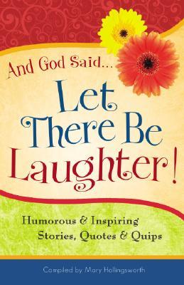 And God Said...Let There Be Laughter Mary Hollingsworth