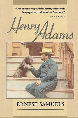 Henry Adams  by  Ernest Samuels
