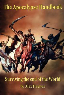 The Apocalypse Handbook Alex Haynes