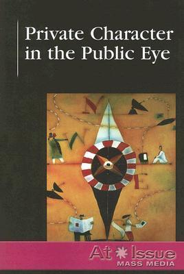 Private Character in the Public Eye Allen Garborro