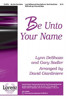 Be Unto Your Name  by  David Giardiniere