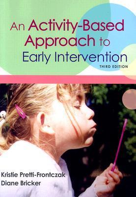 An Activity-Based Approach to Early Intervention Kristie Pretti-Frontczak