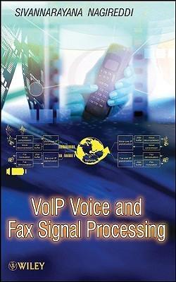 VoIP Voice and Fax Signal Processing Sivannarayana Nagireddi