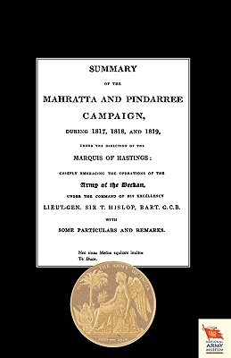Summary of the Mahratta and Pindarree Campaign During 1817, 1818, and 1819  by  Anonymous