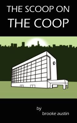 The Scoop on the COOP  by  Brooke Austin