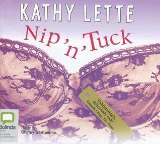 Nip N Tuck  by  Kathy Lette